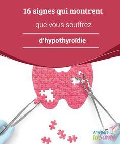 16 signes qui montrent que vous souffrez #d'hypothyroïdie   Bien que certains #symptômes de l'hypothyroïdie coïncident avec ceux d'autres #pathologies, si nous en présentons #plusieurs à la fois il faut aller consulter.
