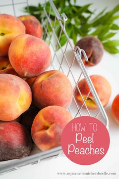 """Use this super simple method to peel peaches perfectly! It even comes with a short 1 minute """"how to"""" video.   mynameissnickerdoodle.com"""