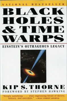An incredible book which I read the year it was released in 1995. The book is by Dr. Kip Thorne, one of the world's most well-respected theoretical physicists. The thing that most  captured my attention about this book is that it points to the possibility of non-linear travel through space and time if one can find the means to engineer for negative mass.