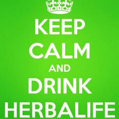 Keep Calm and Drink Herbalife  Independent Distributor Ben herbalifenicklin@gmail.com