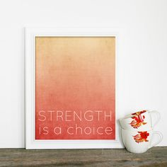 Strength is a Choice Typography  by hairbrainedschemes on Etsy, $15.00
