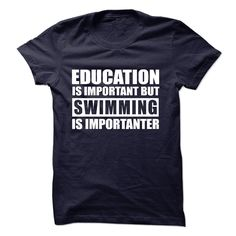 SWIMMING is importanter T-Shirts, Hoodies. Check Price Now ==►…
