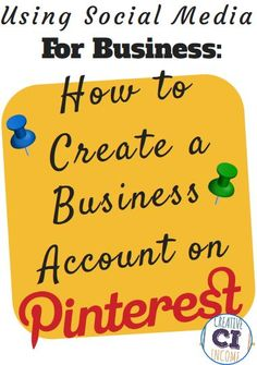 Using Social Media for Business: How to Create a Business Account on Pinterest