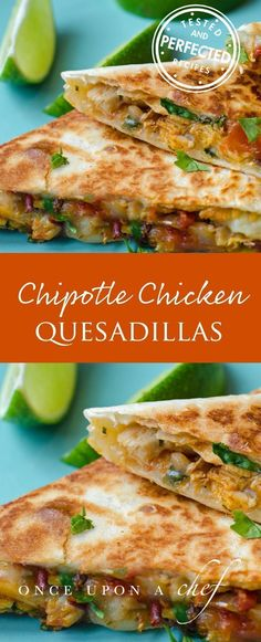 Crisp tortillas filled with gooey melted cheddar and shredded chicken in a sweet and smoky chipotle sauce — these are the best quesadillas! #quesadillas #mexicanfood #chickenrecipes #chipotle #testedandperfected #delicious