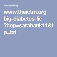 www.theictm.org big-diabetes-lie ?hop=sarabank11&lp=txt