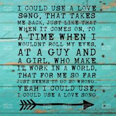 I could use a love song- Marren Morris Country Music Quotes, Country Music Lyrics, Country Songs, Fake Smile Quotes, Babe Quotes, Wisdom Quotes, Quotes Quotes, Song Lyric Quotes, Love Songs Lyrics