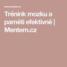 Trénink mozku a paměti efektivně | Mentem.cz