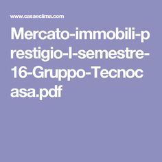 Mercato-immobili-prestigio-I-semestre-16-Gruppo-Tecnocasa.pdf