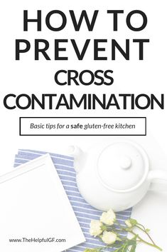 What is gluten cross-contamination, why is it dangerous, and how do you prevent it in your kitchen?  Pin now for 4 simple and easy steps to keeping your kitchen safe for cooking gluten-free for someone with celiac disease or gluten intolerance. #cookingglutenfree #gfree