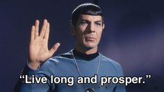 12 inspirational Spock quotes to live your life by--I think my prospering days are over, and living long without doing that seems kind of mute.