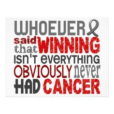 Fighting Cancer Quotes | Whoever Said Brain Cancer Custom Flyer from Zazzle.com
