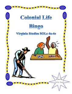 Colonial Life Bingo: Virginia Studies SOLs 4a-4e--Students pick and cut out 25 choices and glue them in any order on the blank board to make their own game sheet. The teacher then uses the description sheet to call out a description of the word for students to identify and mark on their bingo board. $