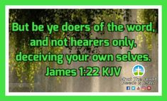 Be doers of the word, not hearers only, deceiving yourselves.  Don't just hear the word and think that is enough. Apply it to your life. Allow the word to transform you into the person God created you to be. Amen! #transformationtuesday #bedoersoftheword #transformation #amen Daily Bible Inspiration, Doers Of The Word, James 1, World Need, Transformation Tuesday, Create Yourself, Amen, How To Apply, God