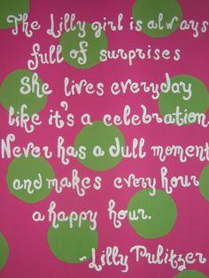 """""""She lives everyday like it's a celebration"""" -Lilly Pulitzer"""