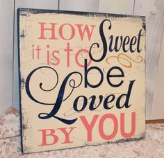 Master bedroom- How SWEET is to be LOVED by YOU sign/Romantic Sign/Wedding Sign/Anniversary/U Choose Color/Gift/Black/Coral/Navy Blue/Gold by gingerbreadromantic on Etsy Wedding Signs, Our Wedding, Dream Wedding, Wedding Quotes, Trendy Wedding, Wedding Wording, Table Wedding, Wedding Vows, Wedding Trends