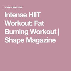Intense HIIT Workout: Fat Burning Workout   Shape Magazine