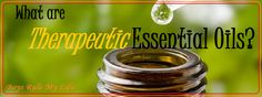 First in a series of posts about EOs.   Boys Rule My Life: What are Therapeutic Essential Oils?