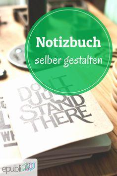 Ihr wollt Euer eigenes Notizbuch gestalten? Mit epubli kein Problem! http://www.epubli.de/buch/notizbuch-gestalten #epubli #buchgestaltung