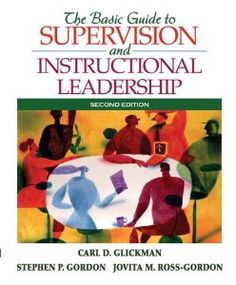 The Basic Guide to Supervision and Instructional Leadership: Carl D. Glickman, Stephen P. Gordon, Jovita M. Ross-Gordon