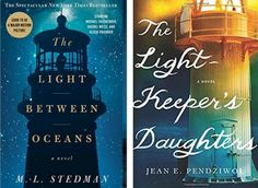 The Light Between Oceans by M.L. Stedman and The Lightkeeper's Daughter by Jean E. Pendziwol