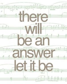 'Let It Be' lyrics quote by the Beatles Beatles Quotes, Beatles Lyrics, Song Lyric Quotes, Music Lyrics, Music Quotes, The Beatles, John Lennon Quotes, Beatles Party, Music Music