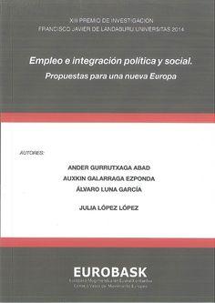 Empleo e integración política y social : propuestas para una nueva Europa.     Eurobask, 2015