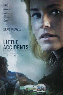Little Accidents (2014) In a small American town still living in the shadow of a terrible coal mine accident, the disappearance of a teenage boy draws together a surviving miner, the lonely wife of a mine executive, and a local boy in a web of secrets.