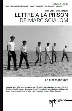 "Mila Lazin, Silvia Tarquini, sous la direction de, ""Lettre à la prison de Marc Scialom. Le film manquant"", Artdigiland 2014"
