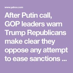 After Putin call, GOP leaders warn Trump     			Republicans make clear they oppose any attempt to ease sanctions imposed on Moscow by the Obama White House.     			It would be a 'huge mistake' »