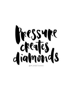 #ad Pressure creates diamonds