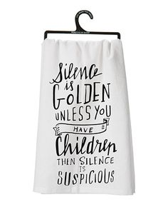 Another great find on #zulily! White 'Silence is Golden' Dish Towel #zulilyfinds