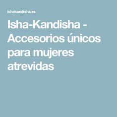 Isha-Kandisha - Accesorios únicos para mujeres atrevidas
