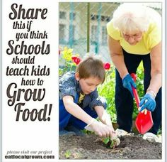 Share this if you think Schools should teach kids how to Grow Food!