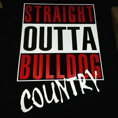 Straight outta Georgia Bulldog Country