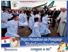 "GOTA CATÓLICA: Papa Francisco en Paraguay ""Dejad que los niños  v..."