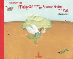 Día Internacional de la Paz: Catálogo de buenas intenciones que deseamos tengan nuestros hijos @Ed_Proteus: «Cuando sea mayor quiero ser premio Nobel de la Paz», de Isabel Pin. http://www.veniracuento.com/