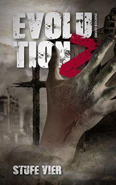 Evolution Z: Stufe Vier (Endzeit Zombie Thriller…