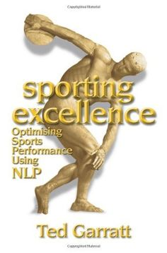 Sporting Excellence: Optimising Sports Performance Using NLP by Ted Garratt, http://www.amazon.com/dp/1899836268/ref=cm_sw_r_pi_dp_O1Jbrb0EA0S3X