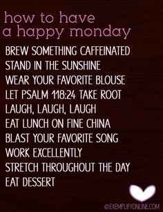 have a happy Monday