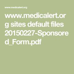 www.medicalert.org sites default files 20150227-Sponsored_Form.pdf