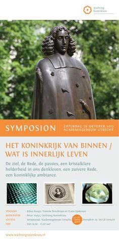 Op 26 oktober 2013 hield de Stichting Rozenkruis een symposion over Spinoza in het Academiegebouw in Utrecht.