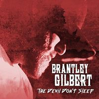 BRANTLEY GILBERT CD - THE DEVIL DON'T SLEEP (2017) - NEW UNOPENED - COUNTRY