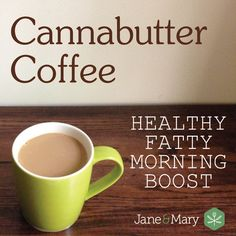 Cannabutter Coffee: Bulletproof!