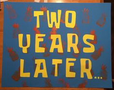 Handmade two years later sign for spongebob birthday party