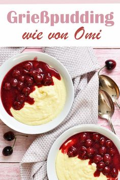 As from Omi. Delicious semolina pudding with cherries as made by grandma or granny, fantastic dessert, vegan possible, thermomix - Desserts Végétaliens, Thermomix Desserts, Breakfast Fruit Salad, Breakfast Recipes, Fruit Recipes, Dessert Recipes, Vegan Recipes, Semolina Pudding, Cake Vegan