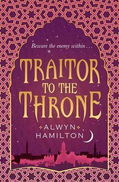 Cover Reveal: Traitor to the Throne by Alwyn Hamilton - On sale March 7, 2017! #CoverReveal