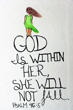 """God is within her, she will not fall."" Psalm 46:5 (Scripture Doodle Art of Encouragement)"