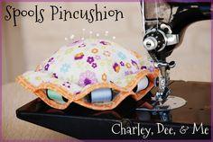 Charley, Dee, & Me: Spools Pincushion Tutorial