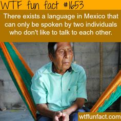 Language only spoken by two people - WTF fun facts (source)