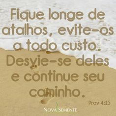 Nova Semente - Frases da Bíblia - Versículos -Deus - Provérbios 4:15